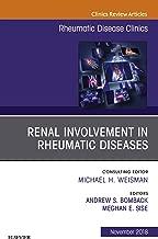 Renal Involvement in Rheumatic Diseases , An Issue of Rheumatic Disease Clinics of North America E-Book (The Clinics: Internal Medicine 44)