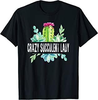 Womens Crazy Succulent Lady Shirt Plant Lover Cactus