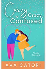 Curvy, Crazy, and Confused (Plush Daisies: BBW Romance Book 2) Kindle Edition