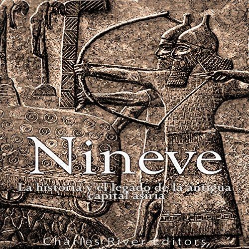 Nínive: la historia y el legado de la antigua capital asiria [Nineveh: The History and Legacy of the Ancient Assyrian Capital] Titelbild