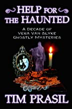 Help for the Haunted: A Decade of Vera Van Slyke Ghostly Mysteries: 1