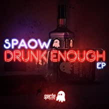 Drunk Enough To Say I Love You [Explicit]