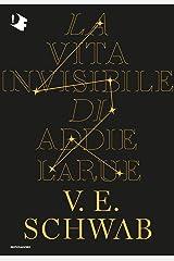 La vita invisibile di Addie La Rue (Italian Edition) Format Kindle