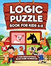 Logic Puzzles for Kids Ages 6-8: A Fun Educational Brain Game Workbook for Kids With Answer Sheet: Brain Teasers, Math, Ma...