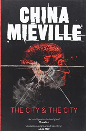 The City & The City by China Mieville (6-May-2011) Paperback