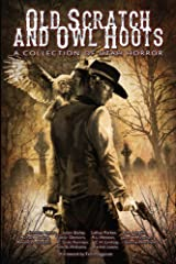 Old Scratch and Owl Hoots: A Collection of Utah Horror Kindle Edition