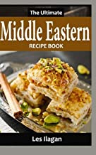 The Ultimate Middle Eastern Recipe Book