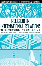 Religion in International Relations: The Return from Exile (Culture and Religion in International Relations)