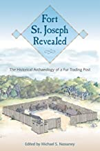 Fort St. Joseph Revealed: The Historical Archaeology of a Fur Trading Post