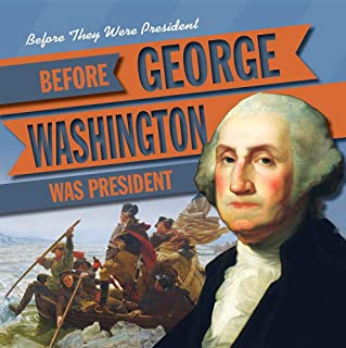 Before George Washington Was President