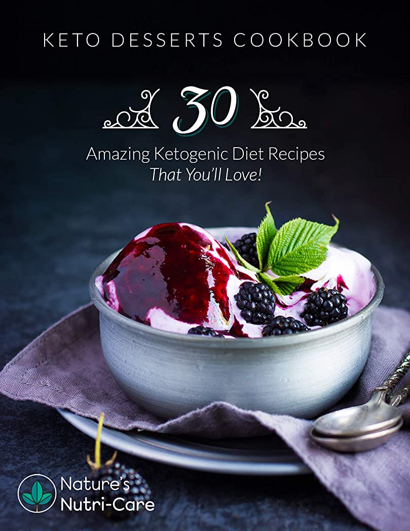 Keto Desserts Cookbook: 30 Amazing Ketogenic Diet Recipes That You'll Love! (English Edition)