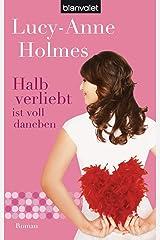 Halb verliebt ist voll daneben: Roman (German Edition) Kindle Edition