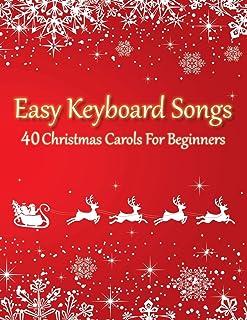 Easy Keyboard Songs - 40 Christmas Carols For Beginners: (ve