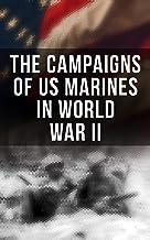 The Campaigns of US Marines in World War II: Pearl Harbor, Battle of Cape Gloucester, Battle of Guam, Battle of Iwo Jima, ...