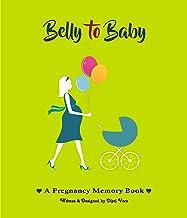 Belly to Baby, A Pregnancy Memory Book. Record Your Pregnancy Photos & Memories. Pregnancy Keepsake | Pregnancy Journal | ...