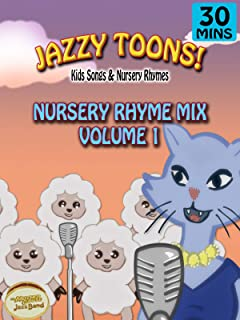 Jazzy Toons! - Nursery Rhyme Mix Volume 1 - Kids Songs & Nursery Rhymes
