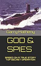 GOD & SPIES: BASED ON A TRUE STORY TOP SECRET OPERATION