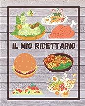 Il mio ricettario: Per non perdere le Mie Migliori Ricette (Italian Edition)
