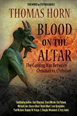 Blood on the Altar: The Coming War Between Christian vs. Christian Kindle Edition