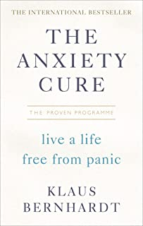 The Anxiety Cure: Live a Life Free from Panic