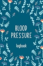 Blood Pressure Logbook: Easy Daily Personal Blood Pressure Tracking Numbers Journal For 53 Weeks (109 Pages, 6