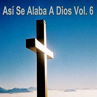Así Se Alaba a Dios, Vol. 6