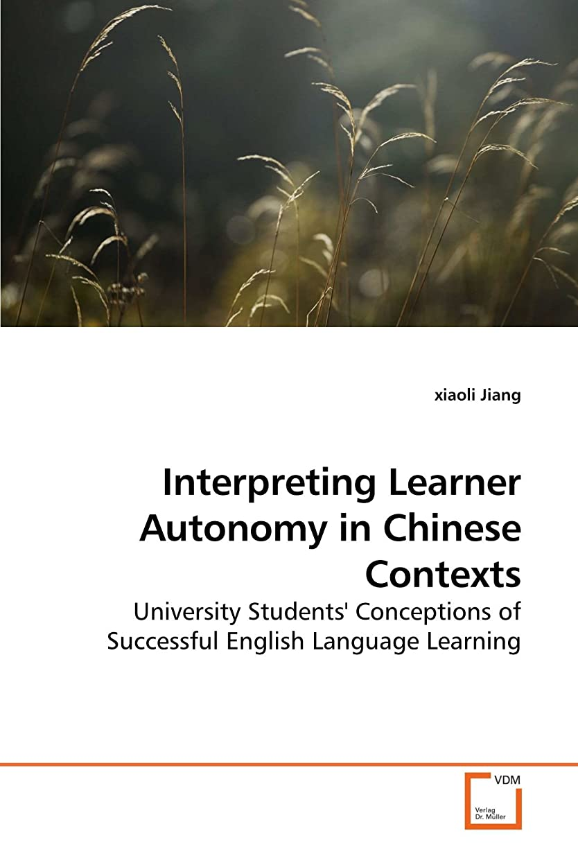 振る短命先祖Interpreting Learner Autonomy in Chinese Contexts: University Students' Conceptions of Successful English Language Learning