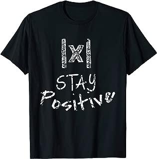Funny Math Teacher STAY POSITIVE Absolute Value School Pun T-Shirt