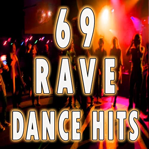 69 Rave Dance Hits Top Electro Trance Dubstep Breaks Techno