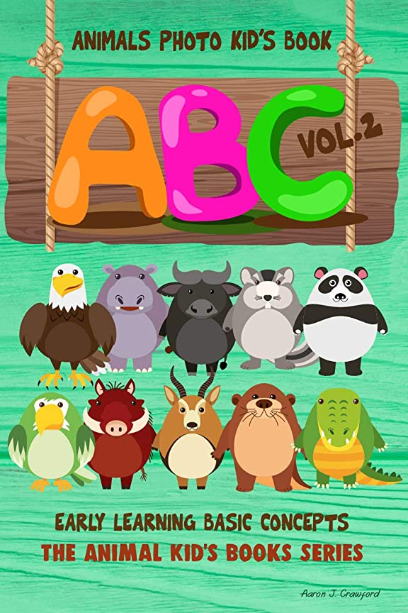 ABC Animal Photo Kid's Book,Vol. 2: Early Learning Basic Concepts (The Animal Kids' Books Series  Book 5) (English Edition)