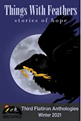 Things With Feathers: Stories of Hope (Third Flatiron Anthologies Book 30) Kindle Edition