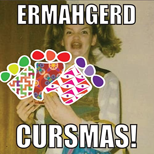 Christmas Music Meme.Ermahgerd S Cursmas Kerls Funny Comedy Christmas Carols By