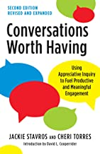 Conversations Worth Having, Second Edition: Using Appreciative Inquiry to Fuel Productive and Meaningful Engagement