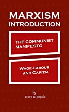 Marxism Introduction: The Communist Manifesto & Wage-Labour and Capital (English Edition)