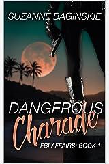 Dangerous Charade: A Romance Novel (FBI Affairs Book 1) Kindle Edition