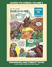 Sunday Pix Comics: Volume 2: Gwandanaland Comics #3163 --- Colorful and Exciting Stories from the Bible and the Modern World
