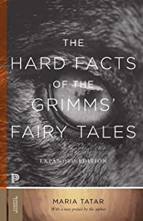 The Hard Facts of the Grimms' Fairy Tales: Expanded Edition