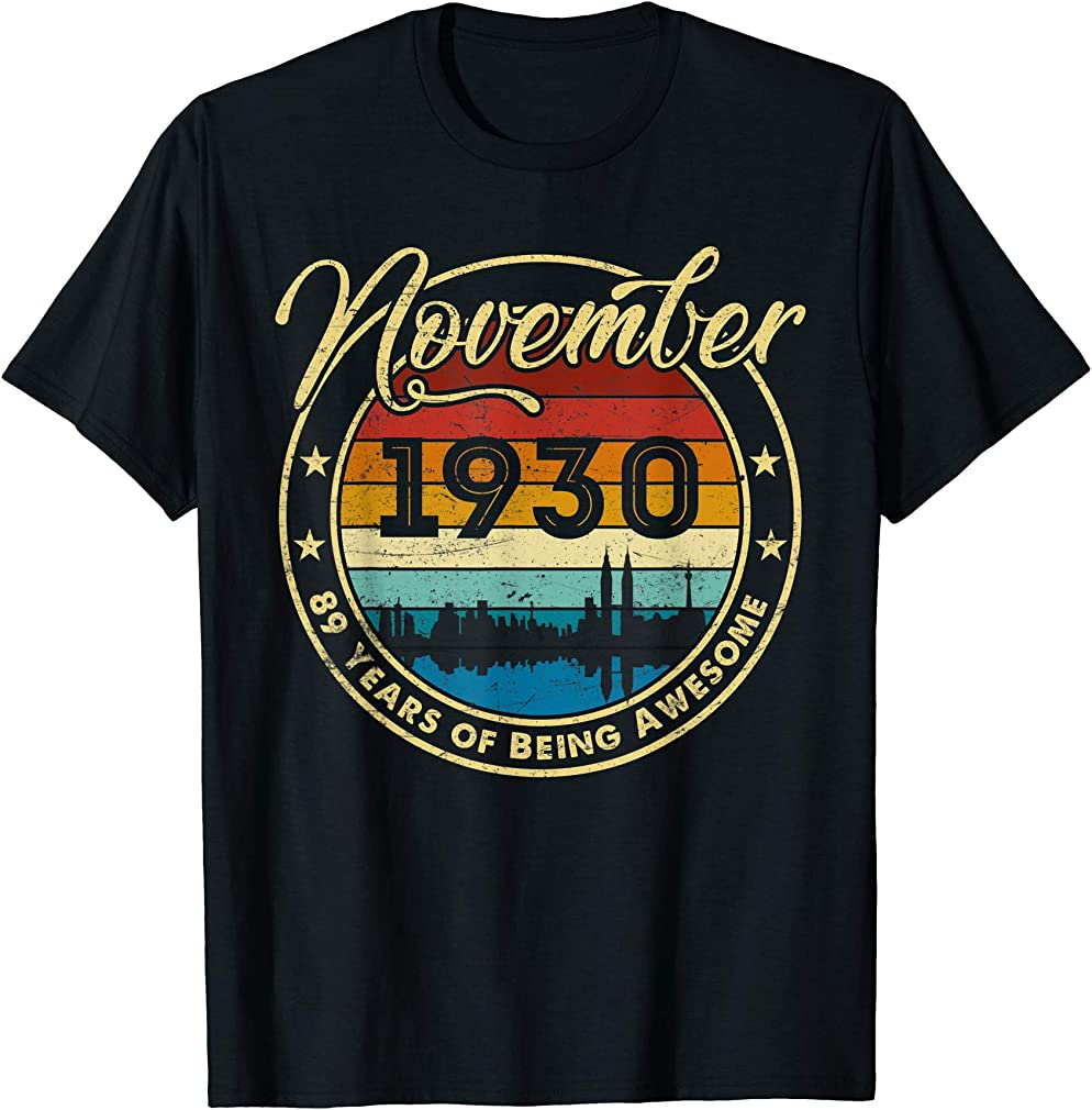 Classic November 1930 89 Years Old 89th Birthday Gift T-shirt