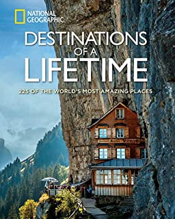 Destinations of a Lifetime: 225 of the World's Most