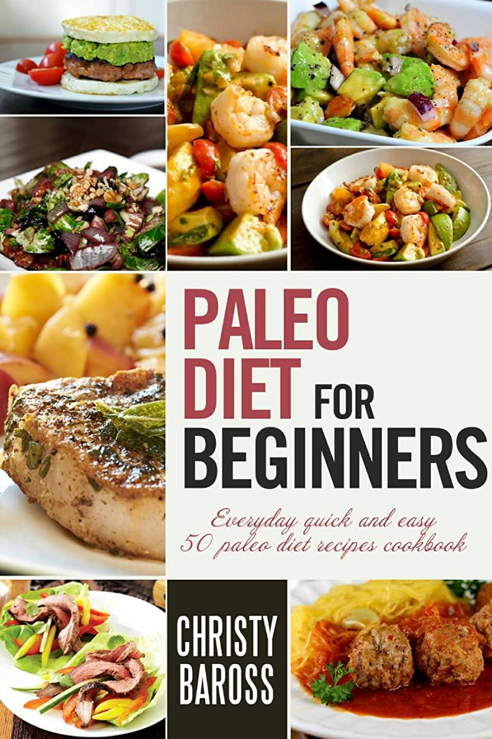 PALEO DIET: for beginners (paleo recipes,paleo,paleo cookbook,mouthwatering paleo recipes,best paleo diet,paleo diet, weight loss, paleo for health, delicious ... quick and easy paleo) (English Edition)