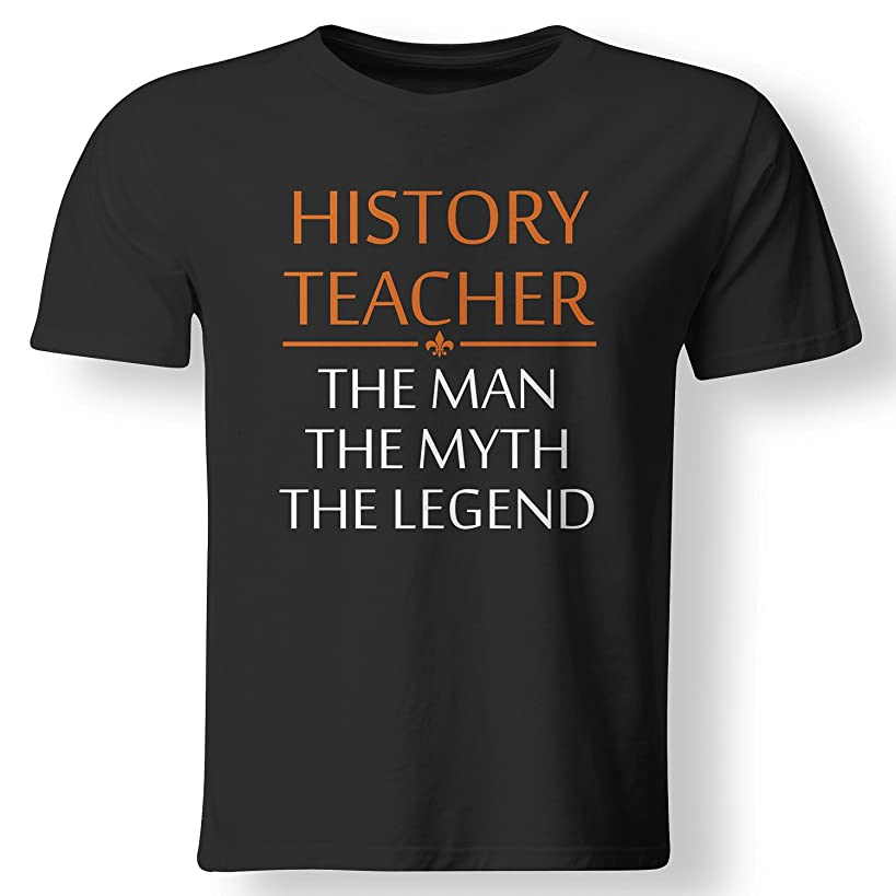 Always Awesome Apparel History Teacher The Man The Myth The Legend Gift T Shirt