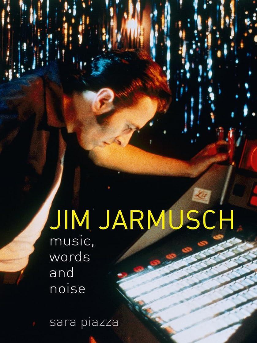 酸時間交換Jim Jarmusch: Music, Words and Noise (English Edition)
