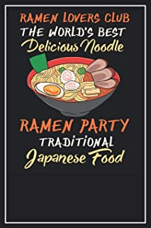 Ramen Lovers Club. The World's Best Delicious Noodle. Ramen Party Traditional Japanese Food: Dot Grid Notebook Journal, 120 Pages, Size 6x9 inches, White blank Paper