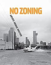 No Zoning: Artists Engage Houston