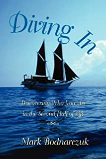 Diving In: Discovering Who You Are in the Second Half of Life