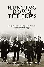 Hunting Down the Jews: Vichy, the Nazis and Mafia Collaborators in Provence, 1942-1944