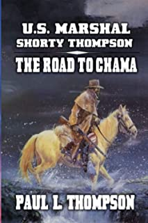 U.S. Marshal Shorty Thompson - The Road To Chama: Tales of the Old West Book 32
