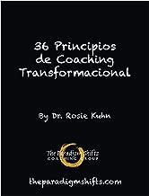 36 Principios de Coaching Transformacional (Spanish Edition)