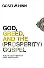 God, Greed, and the (Prosperity) Gospel: How Truth Overwhelms a Life Built on Lies