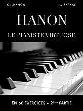 Hanon: Le pianiste virtuose en 60 exercices: 2ème Partie  (French Edition)